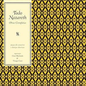 Todo Nazareth: Obras Completas, 6 volumes